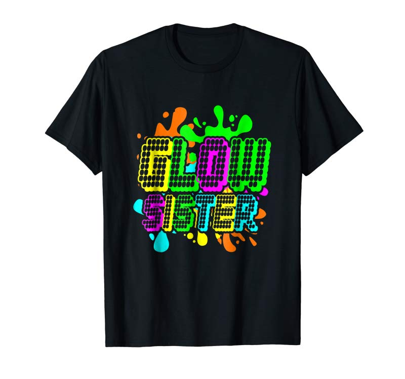 Buy Now Glow Party Shirt - Sister