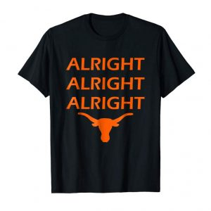 Buy Alright Alright Alright Texas T-Shirt