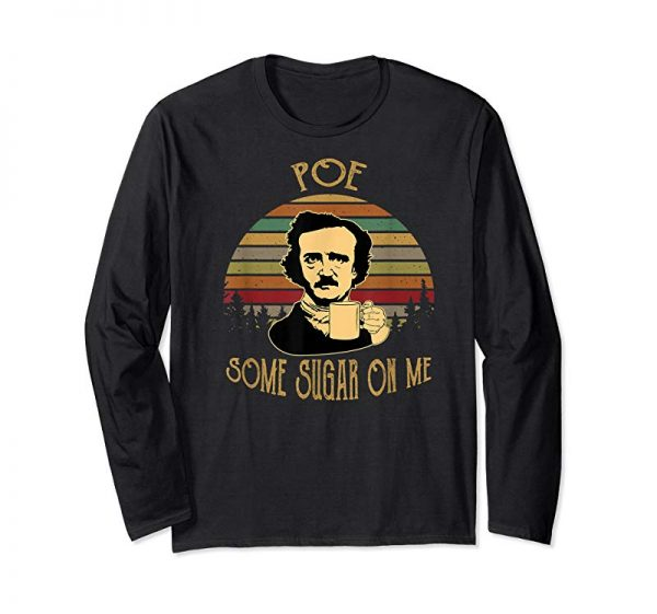 Trends Poe Some Sugar On Me Funny Coffee T-Shirt