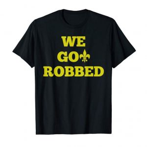 Order Now We Got Robbed T-shirt