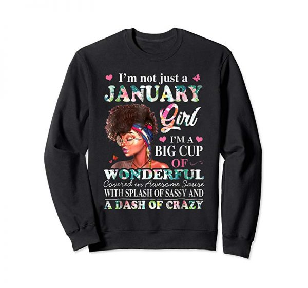 Buy I'm Not Just A January Girl T-Shirt