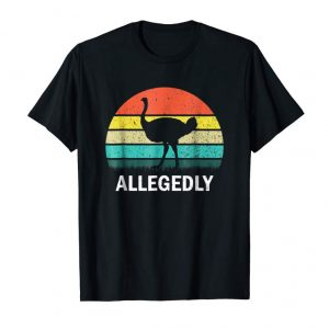 Order Now Vintage Allegedly Ostrich Retro T-Shirt - Ostrich Lover Gift