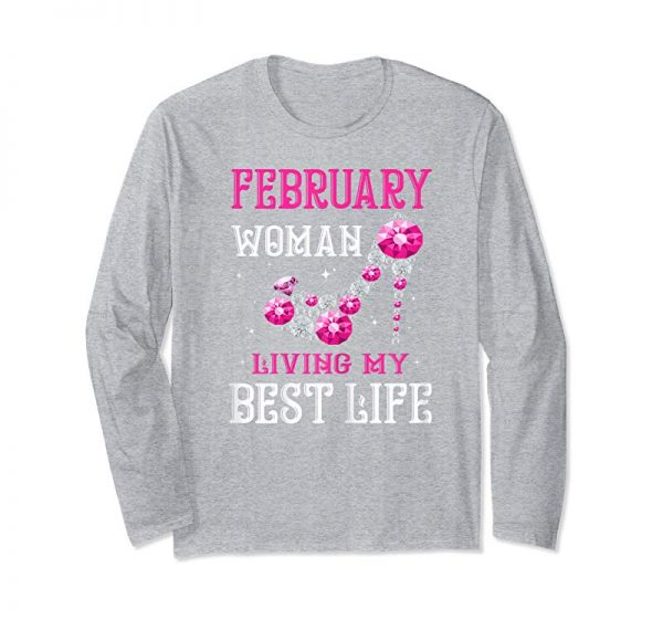 Order Now Womens February Woman T Shirt For Birthday Living My Best Life Tee