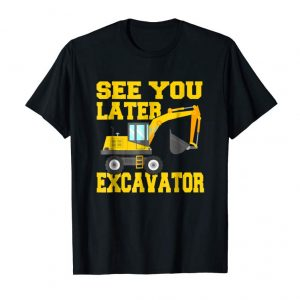 Trends See You Later Excavator Shirt Funny Toddler Boy Kids T-Shirt