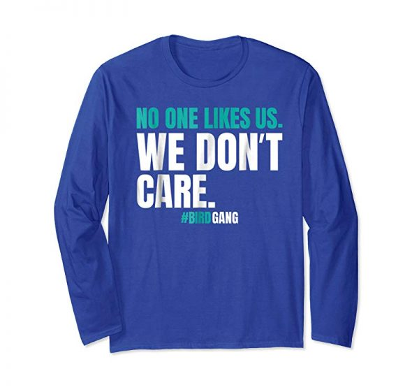 Buy No One Likes Us We Don't Care Funny Philly Bird Gang T Shirt