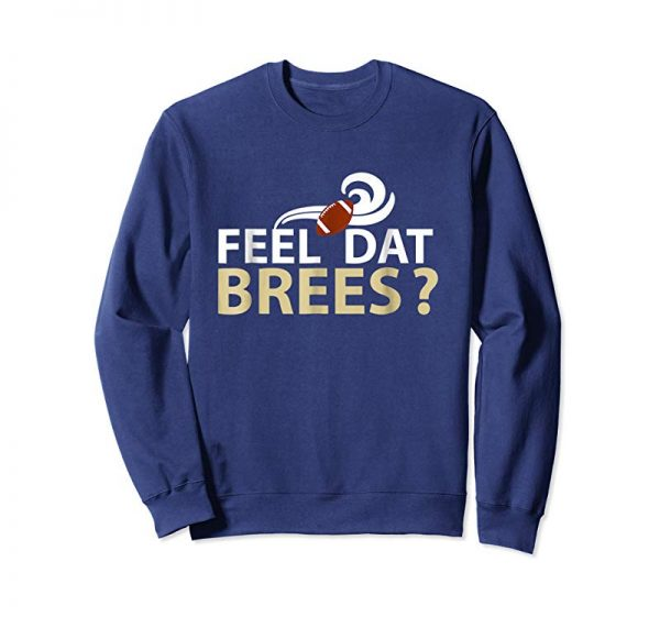 Cool Feel Dat Brees Football T-Shirt New Orleans