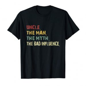 Buy Now Uncle The Man The Myth The Bad Influence Retro Vintage Shirt
