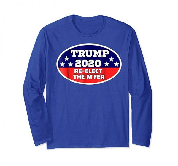 Cool Funny Trump Re-elect The MF'ER For The Die Hard Republican