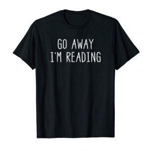 Trends Go Away I'm Reading Bookworm Love To Read T Shirt