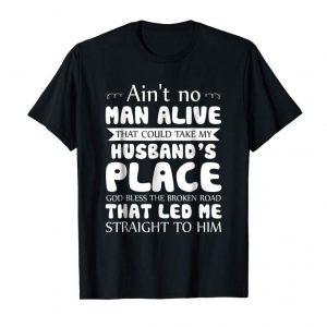Buy Now Ain't No Man Alive That Could Take My Husband's T-shirt