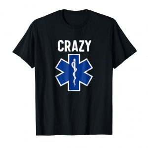 Trending Funny EMS T-Shirt Star Of Life Crazy EMT Paramedic Gift Tee