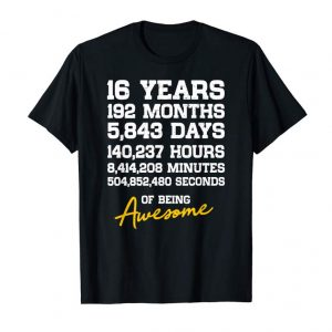Cool 16th Birthday 16 Years Old Being Awesome Anniversary T-Shirt