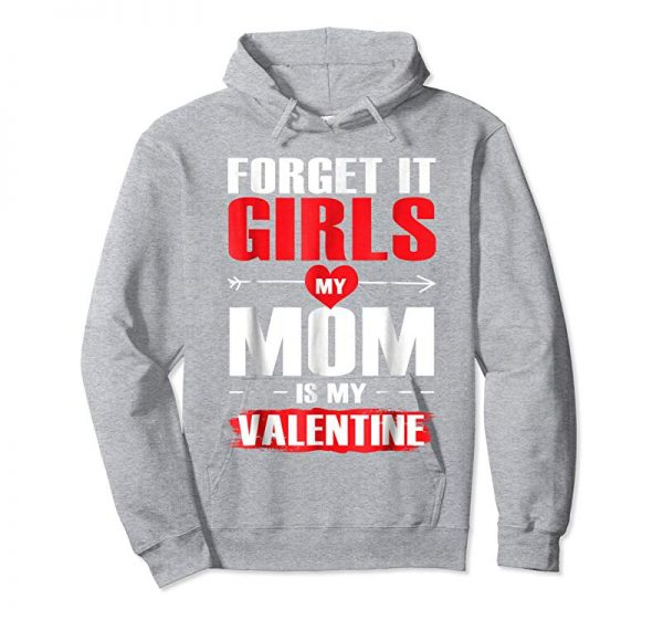Get Now Boys Valentine's Day Shirts Gifts Forget It Girls Mom Is My