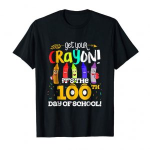 Trends Get Your Cray On It's The 100th Day Of School Tshirt