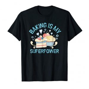 Order Now Funny Baking Superpower Cake Cup T Shirt Decorator Frost Fun
