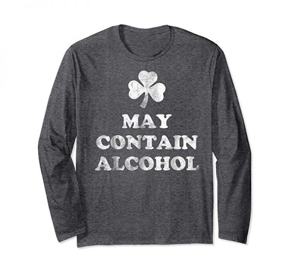 Trending Funny St Patrick's Day T-Shirt May Contain Alcohol Tshirt