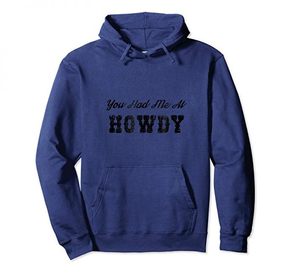 Get Now You Had Me At Howdy