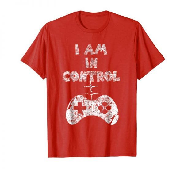 Get I Am In Control Funny Player Gaming Men Women & Kids T Shirt