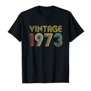 Order Now 46th Birthday Gift Vintage 1973 T-Shirt Classic Men Women