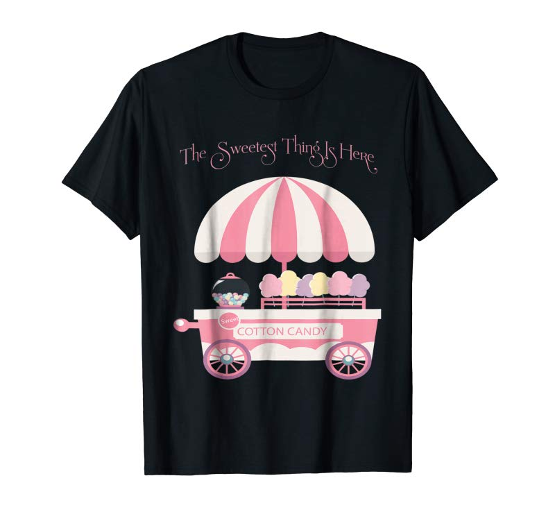 Get The Sweetest Thing Is Here, Cotton Candy T-shirt