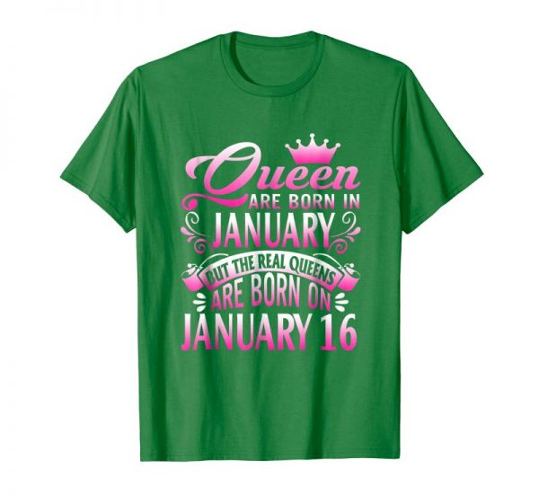 Trending Real Queens Are Born On January 16 T Shirt Birthday Gift