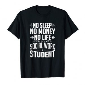 Get Now No Life-Money-Sleep Social Work Student T-Shirt