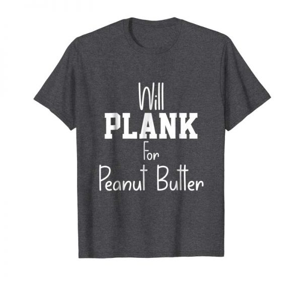 Buy Will Plank For Peanut Butter Peanut Day Funny Gift Tshirt