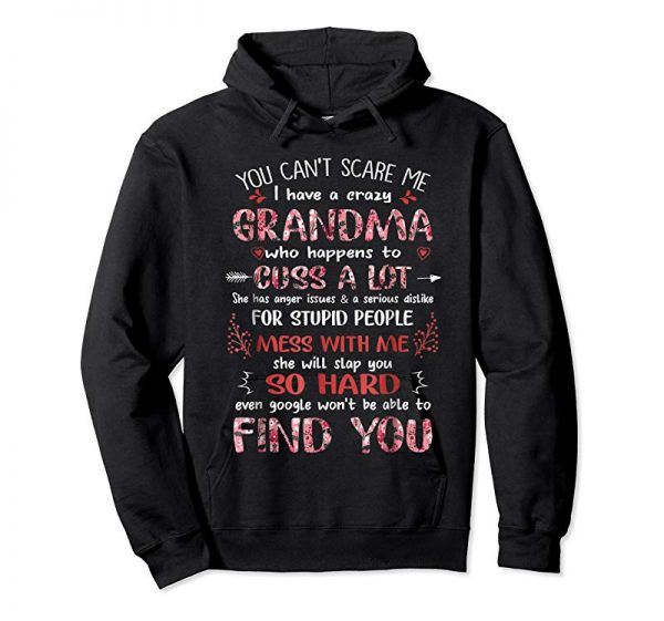 Order Now You Can't Scare Me I Have A Crazy Grandma
