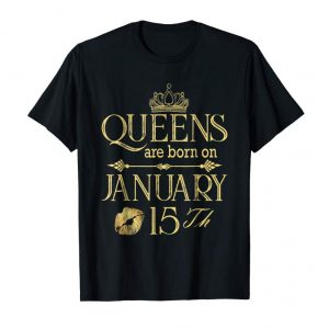 Get Now Womens Queens Are Born January 15Th Birthday Gifts T-Shirt