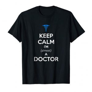 Buy Now Medical School Student Shirt - Keep Calm I'm Almost A Doctor