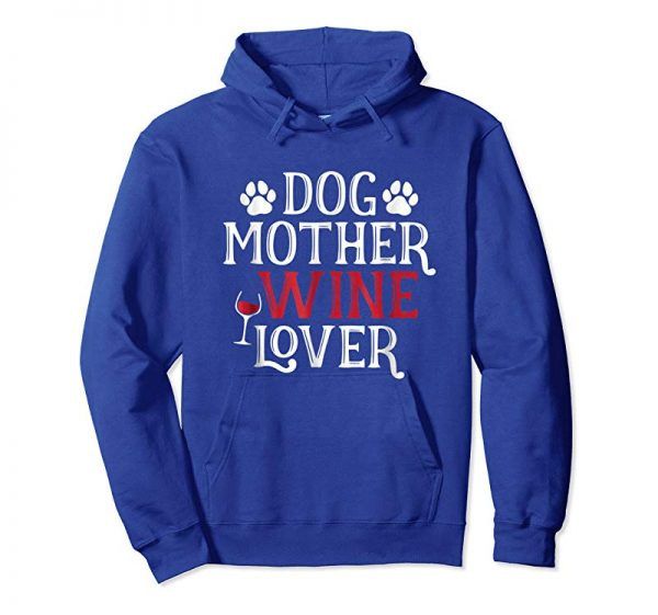 Cool Dog Mother Wine Lover Funny T Shirt Animal Lover