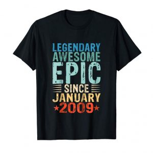 Get Kids Legendary Awesome Epic Since January 2009 10 Yrs Old Tshirt