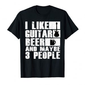 Trending I Like Guitar, Beer & Maybe 3 People Funny Introvert T-Shirt