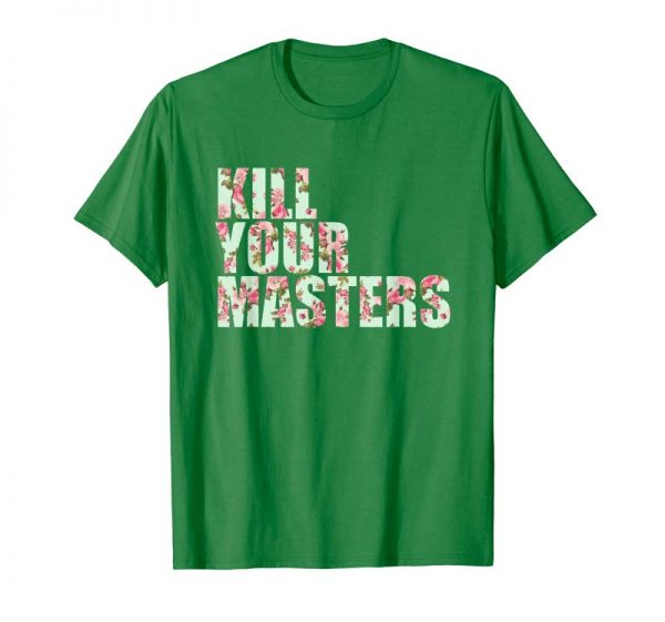 Buy +kill-your-masters+ T-shirt