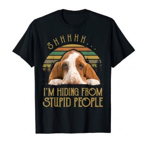 Cool Shhh I'm Hiding From Stupid People Funny Basset Hound Tshirt