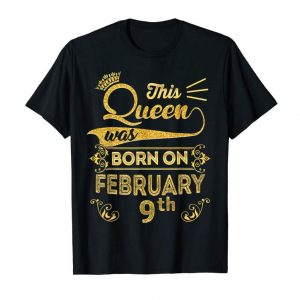 Get Now Birthday Queen On February 9th Aquarius Birthday Shirt