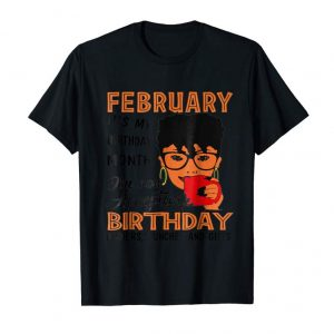 Order Febuary It's My Birthday Month Shirt
