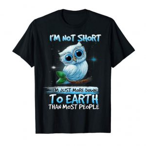 Buy Now I'm Not Short I'm Just More Down To Earth Than Most
