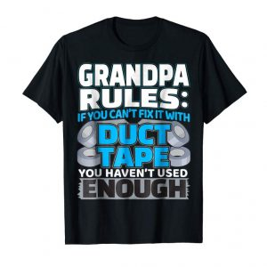 Trending Grandpa Rules If You Can'T Fix It With Duct Tape