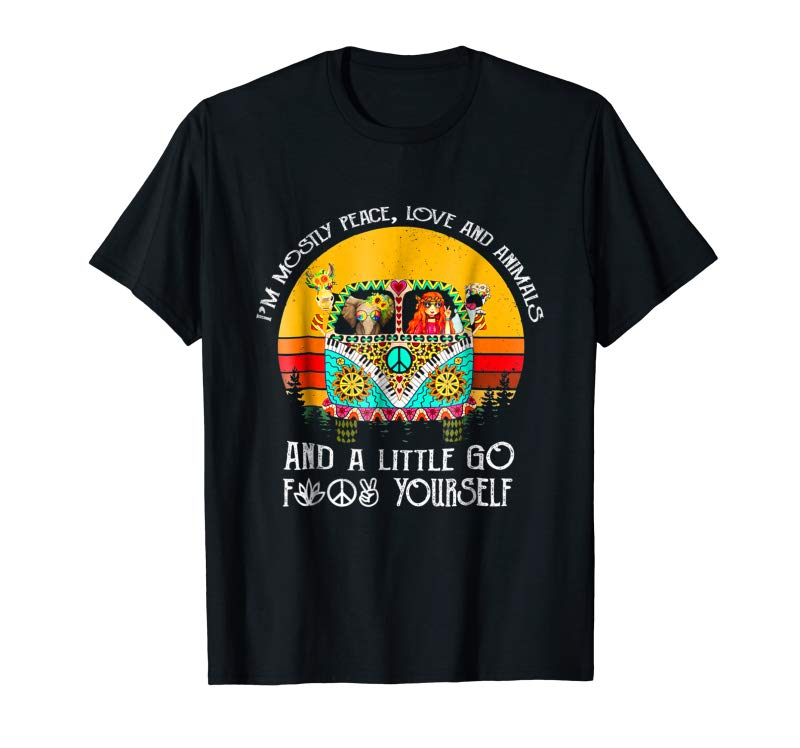 Get I Am Mostly Peace Love And Animals T-Shirt