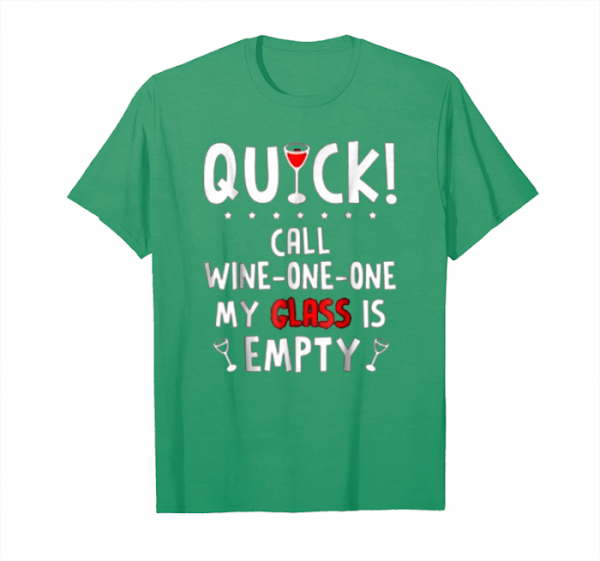 Trending Quick Call Wine One My Glass Is Empty Unisex T-Shirt