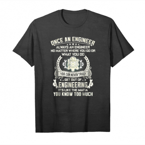 Order Once An Engineer Always And Engineer No Matter You Go Unisex T-Shirt