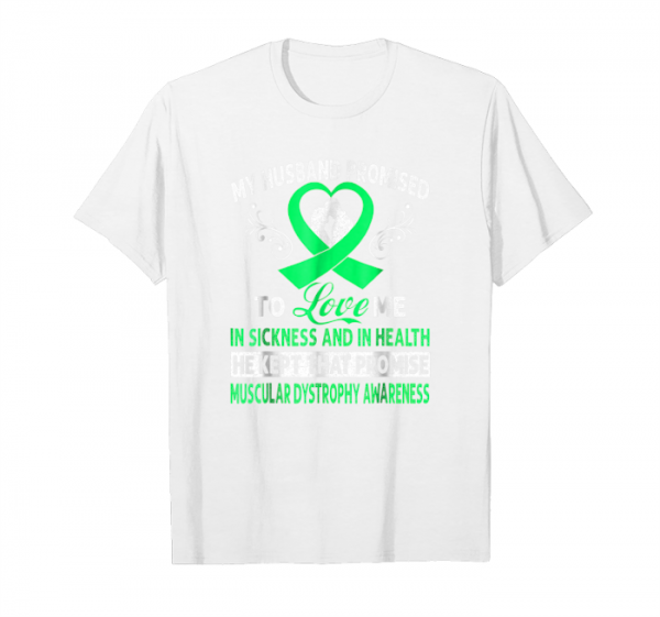 Buy Now My Husband Promised To Love Me Muscular Dystrophy Awareness Unisex T-Shirt