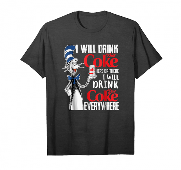 Trends I Will Drink Diet Tee Cokes Here Or There Unisex T-Shirt