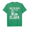 Buy Christmas Thanksgiving, Save The Neck For Me, Clark Unisex T-Shirt
