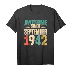 Buy Now Awesome Since September 1942 77th Birthday 2019 Unisex T-Shirt