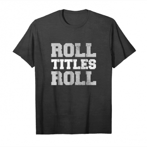 Get Alabama Game Day Roll Titles Roll Football Unisex T-Shirt