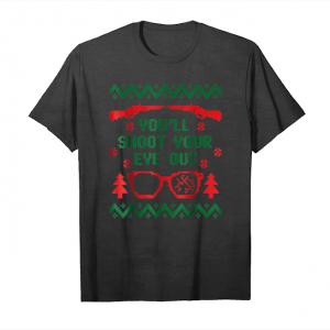 Get A Christmas Story Movie Shoot Your Eye Out Unisex T-Shirt