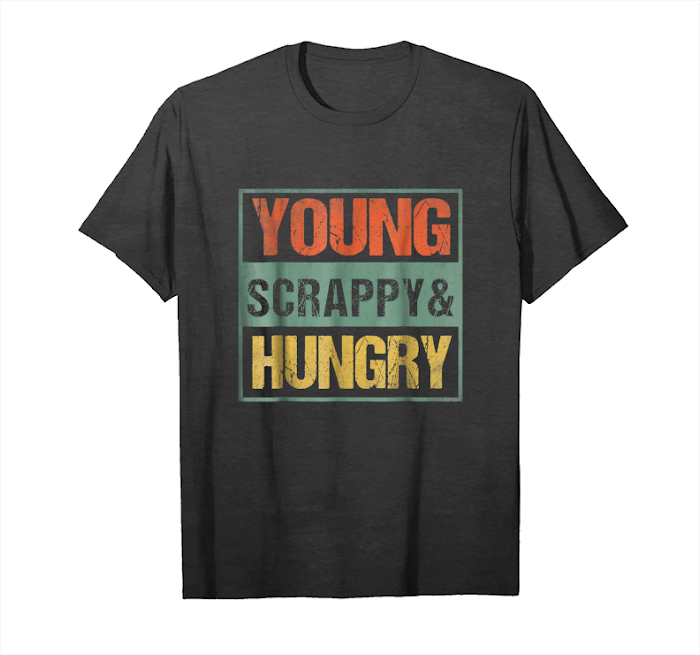 Get Now Young Scrappy Hungry Vintage T Shirt Kids Youth Women Men Unisex T-Shirt