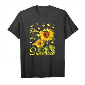 Trending You Are My Sunshine Sunflower And Butterfly T Shirt Unisex T-Shirt